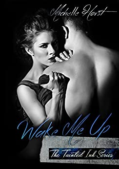 Wake Me Up (The Tainted Ink Series Book 1) by [Horst, MA]