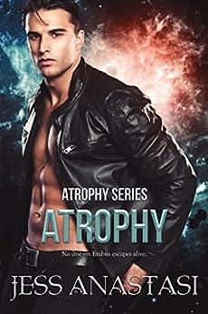 Atrophy (Book 1) by [Anastasi, Jess]