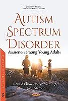 Autism Spectrum Disorder: Awareness Among Young Adults (Disability Studies)