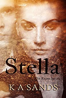 Stella: (Book #2.5, The Razer Series) by [Sands, K A]