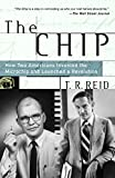 The Chip: How Two Americans Invented the Microchip and Launched a Revolution 画像