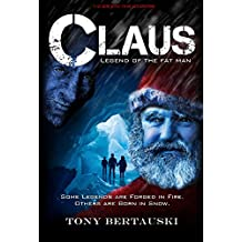 Claus (Legend of the Fat Man): A Science Fiction Holiday Adventure (Claus Series Book 1)