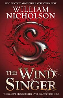 The Wind Singer (The Wind on Fire Trilogy Series Book 1) by [Nicholson, William]