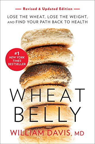 Wheat Belly, Revised and Updated Edition: Lose the Wheat, Lose the Weight, and Find Your Path Back to Health (English Edition)