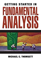 Getting Started in Fundamental Analysis (Getting Started In...)