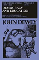 John Dewey: The Middle Works, 1899-1924 (1916, Democracy and Education, Vol 9)