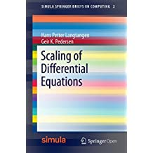 Scaling of Differential Equations (Simula SpringerBriefs on Computing Book 2)