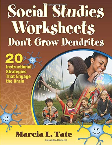 Download Social Studies Worksheets Don't Grow Dendrites: 20 Instructional Strategies That Engage the Brain 1412998751