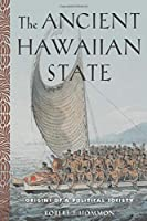 The Ancient Hawaiian State: Origins of a Political Society
