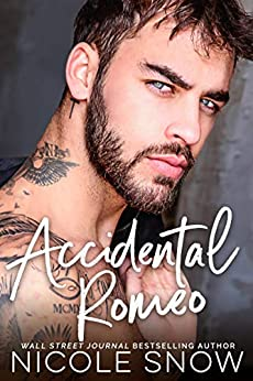 Accidental Romeo: A Marriage Mistake Romance by [Snow, Nicole]