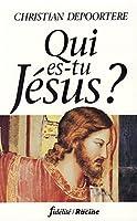 Qui es-tu jesus