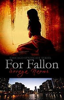 For Fallon: Mafia Romance (Chicago Syndicate Book 1) by [Naomi, Soraya]