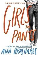 Girls in Pants (Sisterhood of Traveling Pants, Book 3) by Ann Brashares(2005-06-13)