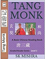 Tang Monk: A Basic Chinese Reading Book (Simplified Characters), Stories of Xuanzang, and Tang Sanzang from the Novel Journey to the West (Graded Reader Series Level 1)