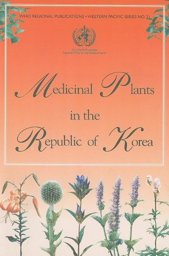 Download Medicinal Plants in the Republic of Korea: Information on 150 Commonly Used Medicinal Plants (WHO Regional Publications Western Pacific Series) 9290611200