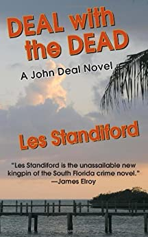 Deal With The Dead: A John Deal Mystery (John Deal Series Book 8) by [Standiford, Les]
