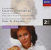 Canteloube: Chants d'Auvergne / Villa-Lobos: Bachianas Brasileiras by Kiri Te Kanawa (1995-11-14)