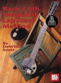 [Scott, DeWitt]のBasic C6th Nonpedal Lap Steel Method (English Edition)