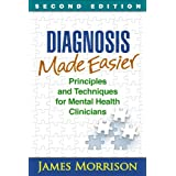 Diagnosis Made Easier, Second Edition: Principles and Techniques for Mental Health Clinicians (English Edition)