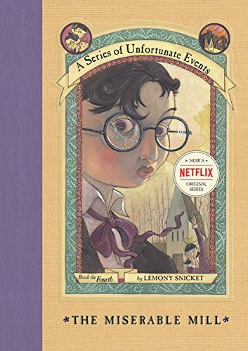 The Miserable Mill (A Series of Unfortunate Events, No. 4)の詳細を見る