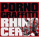 RHINOCEROS(初回生産限定盤)(DVD付)