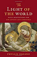 The Light of the World: Daily Meditations for Advent and Christmas