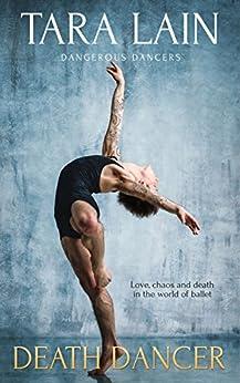 Death Dancer: (A Gay Romance) (Dangerous Dancers Book 2) by [Lain, Tara]