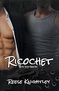 Ricochet (Out for Justice Book 1) by [Knightley, Reese]
