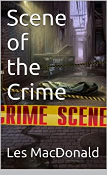 Scene of the Crime by [MacDonald, Les]