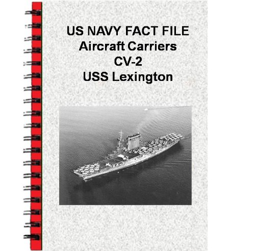 US NAVY FACT FILE Aircraft Carriers CV-2 USS Lexington (English Edition)