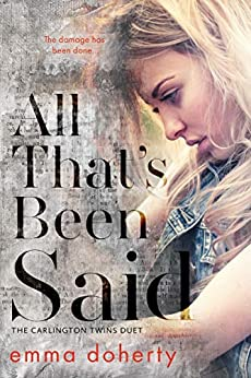 All That's Been Said (The Carlington Twins Duet Book 2) by [Doherty, Emma]