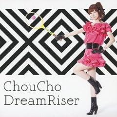 ChouCho「DreamRiser」のジャケット画像