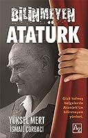 Bilinmeyen Atatuerk