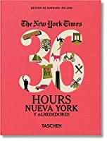 The New York Times: 36 Hours, New York City & Beyond (The New York Times 36 Hours)