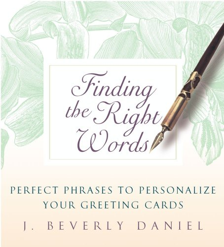 Finding the Right Words: Perfect Phrases to Personalize Your Greeting Cards (English Edition)