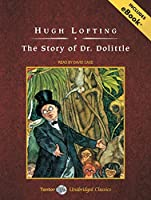 The Story of Dr. Dolittle: Includes Ebook (Tantor Unabridged Classics)