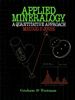 Applied Mineralogy: A Quantitative Approach (University of Reading European and)