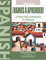 Vamos A Aprender!: A Practical Approach To Spanish