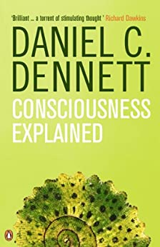 Consciousness Explained (Penguin Science) by [Dennett, Daniel C.]