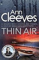 Thin Air: (Shetland Series 6) by Ann Cleeves(1905-07-07)