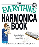The Everything Harmonica Book: Learn the basics and play your favorite songs (Everything®)