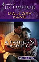 A Father's Sacrifice (Harlequin Intrigue)