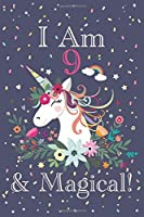 I am 9 & Magical!: Cute Happy Birthday 9 Years Old Unicorn Journal Notebook for Children, Birthday Unicorn Journal for Girls, Writing, ... Pages 9 Years Old, Unicorn Journal Birthday Gift for Kids