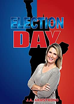 Election Day (By Design Book 10) by [Armstrong, J.A.]