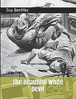 The Beautiful White Devil: Large Print