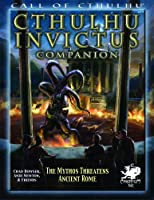 The Cthulhu Invictus Companion (Call of Cthulhu)