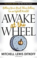 Awake at the Wheel: Getting Your Great Ideas Rolling (in an Uphill World)