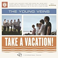 Take a Vacation! by The Young Veins (2010-06-08)