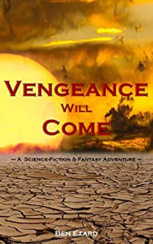 Vengeance Will Come (Vortex of Darkness Book 1) by [Ezard, Ben]