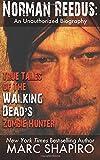 Amazon.co.jpNorman Reedus: True Tales of the Walking Dead's Zombie Hunter - An Unauthorized Biography
